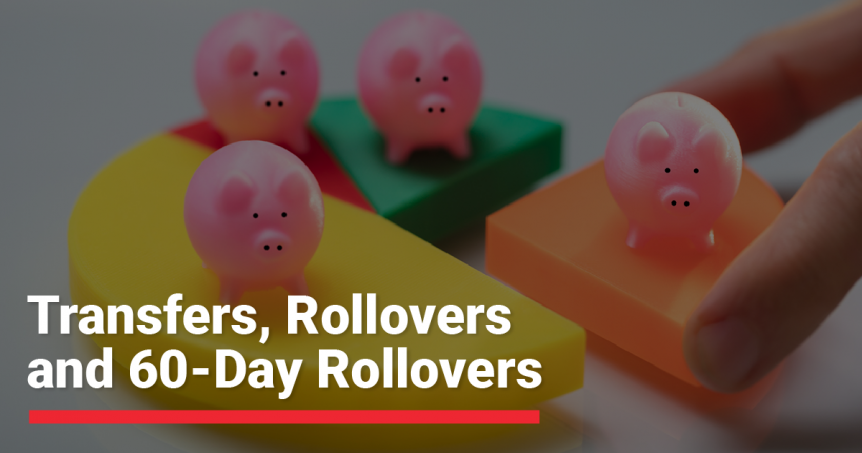"""Plastic pigs sitting on a 3D pie chart. Copy says, """"Transfers, Rollovers, and 60-Day Rollovers."""""""
